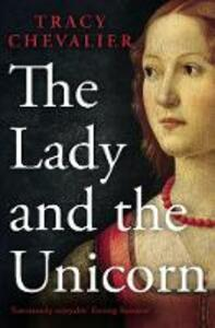 The Lady and the Unicorn - Tracy Chevalier - cover