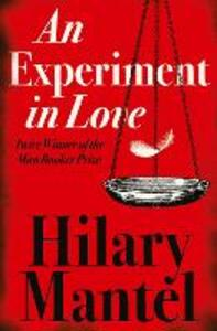 An Experiment in Love - Hilary Mantel - cover
