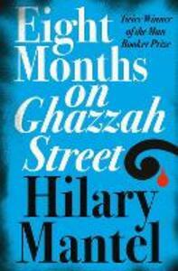 Eight Months on Ghazzah Street - Hilary Mantel - cover