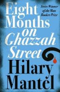 Libro in inglese Eight Months on Ghazzah Street  - Hilary Mantel