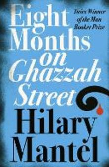 Eight Months on Ghazzah Street - Hilary Mantel - cover