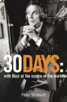 30 Days: A Month at the Heart of Blair's War - Peter Stothard - cover