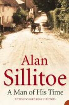A Man of his Time - Alan Sillitoe - cover