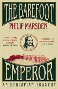 Libro in inglese The Barefoot Emperor: An Ethiopian Tragedy  - Philip Marsden