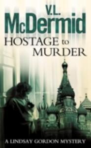Hostage to Murder - V. L. McDermid - cover