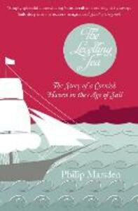 The Levelling Sea: The Story of a Cornish Haven and the Age of Sail - Philip Marsden - cover