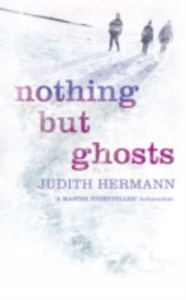 Libro in inglese Nothing But Ghosts  - Judith Hermann