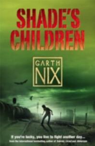 Shade's Children - Garth Nix - cover