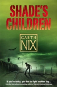 Libro in inglese Shade's Children  - Garth Nix