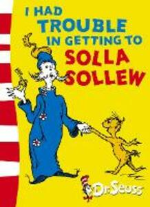 I Had Trouble in Getting to Solla Sollew: Yellow Back Book - Dr. Seuss - cover
