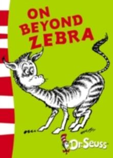 On Beyond Zebra: Yellow Back Book - Dr. Seuss - cover