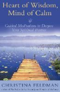 Libro in inglese Heart of Wisdom, Mind of Calm: Guided Meditations to Deepen Your Spiritual Practice  - Christina Feldman