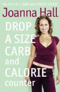 Libro in inglese Drop a Size Calorie and Carb Counter  - Joanna Hall