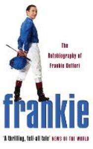 Frankie: The Autobiography of Frankie Dettori - Frankie Dettori - cover