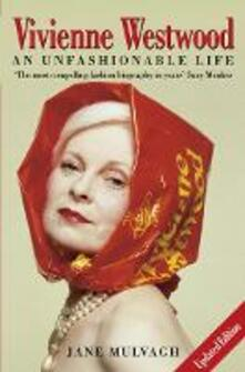 Vivienne Westwood: An Unfashionable Life - Jane Mulvagh - cover
