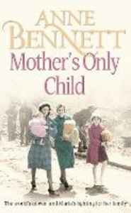 Libro in inglese Mother's Only Child  - Anne Bennett