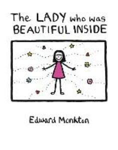 Libro in inglese The Lady Who Was Beautiful Inside  - Edward Monkton