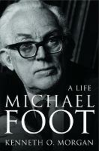 Libro in inglese Michael Foot: A Life  - Kenneth O. Morgan