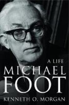 Michael Foot: A Life - Kenneth O. Morgan - cover