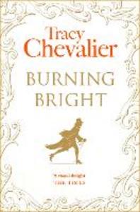 Libro in inglese Burning Bright  - Tracy Chevalier