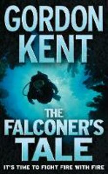 The Falconer's Tale - Gordon Kent - cover