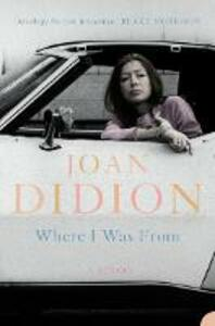 Where I Was From - Joan Didion - cover