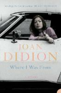 Libro in inglese Where I Was From  - Joan Didion