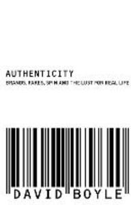 Libro in inglese Authenticity: Brands, Fakes, Spin and the Lust for Real Life  - David Boyle