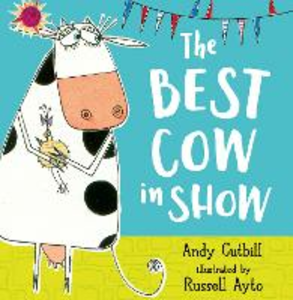 Libro in inglese The Best Cow in Show  - Andy Cutbill