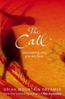 The Call: Discovering Why You are Here - Oriah Mountain Dreamer - cover