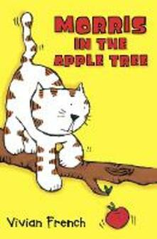 Morris in the Apple Tree - Vivian French - cover