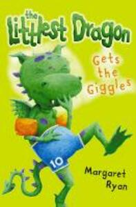 The Littlest Dragon Gets the Giggles - Margaret Ryan - cover
