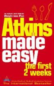 Libro in inglese Atkins Made Easy: The First 2 Weeks  - Atkins Health & Medical Information Services