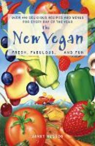 The New Vegan: Fresh, Fabulous and Fun - Janet Hudson - cover