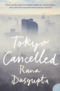 Libro in inglese Tokyo Cancelled  - Rana Dasgupta