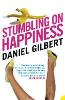 Stumbling on Happiness - Daniel Gilbert - cover