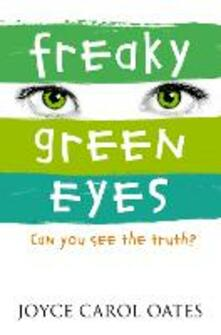 Freaky Green Eyes - Joyce Carol Oates - cover