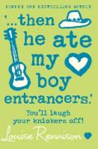 `... then he ate my boy entrancers.' - Louise Rennison - cover