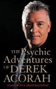 """Libro in inglese The Psychic Adventures of Derek Acorah: Star of TV's """"Most Haunted""""  - Derek Acorah"""