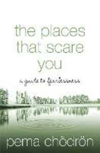 Libro in inglese Places That Scare You: A Guide To Fearlessness  - Pema Chodron