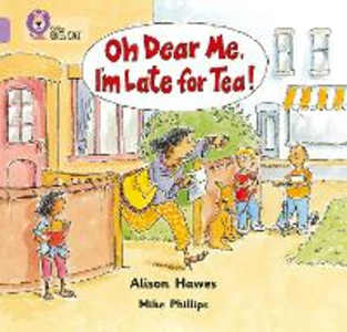 Libro in inglese Oh Dear Me, I'm Late for Tea!: Band 00/Lilac  - Alison Hawes