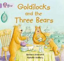 Goldilocks and the three Bears: Band 00/Lilac - Barbara Mitchelhill - cover