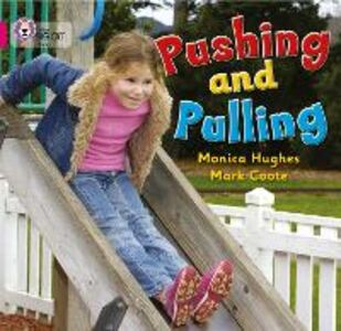 Libro in inglese Pushing and Pulling: Band 01A/Pink A  - Monica Hughes