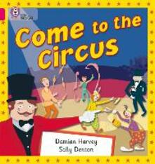 Come to the Circus: Band 01b/Pink B - Damian Harvey - cover