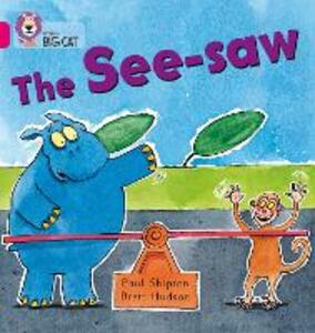 The See-saw: Band 01b/Pink B - Paul Shipton - cover