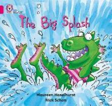 The Big Splash: Band 01b/Pink B - Maureen Haselhurst - cover