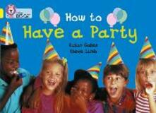 How to Have a Party: Band 03/Yellow - Susan Gates - cover