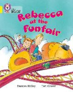 Rebecca at the Funfair: Band 03/Yellow - Frances Ridley - cover