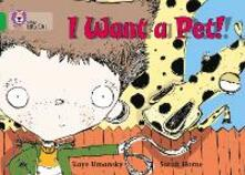 I Want a Pet!: Band 05/Green - Kaye Umansky - cover