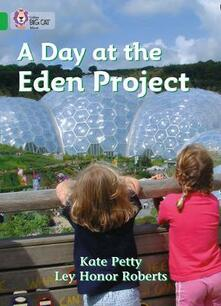 A Day at the Eden Project: Band 05/Green - Catherine Petty - cover